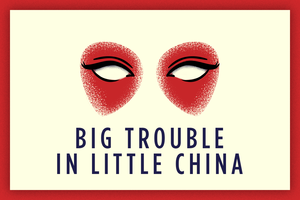 Ready Player March: Big Trouble in Little China Town